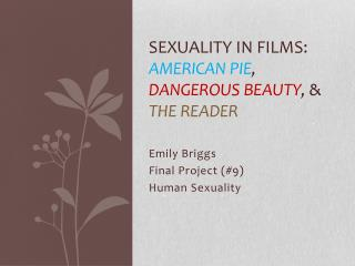 Sexuality in Films: American Pie , Dangerous Beauty ,  & The Reader