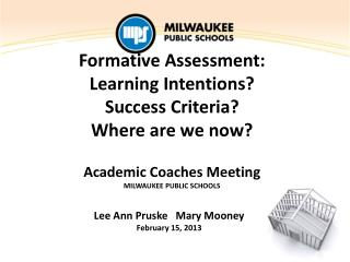 Formative Assessment: Learning Intentions? Success Criteria?  Where are we now?