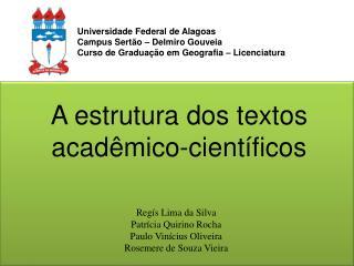 Regís Lima da Silva Patrícia Quirino Rocha Paulo Vinícius Oliveira Rosemere de Souza Vieira