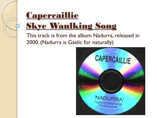 Capercaillie Skye Waulking Song