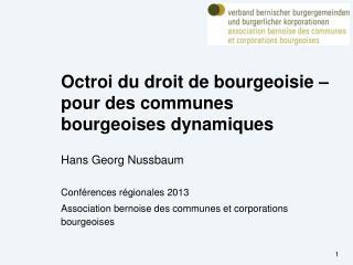 Octroi du droit de bourgeoisie – pour des communes bourgeoises dynamiques Hans Georg Nussbaum