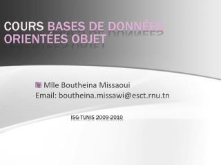 Mlle Boutheina Missaoui Email: boutheina.missawi@esct.rnu.tn