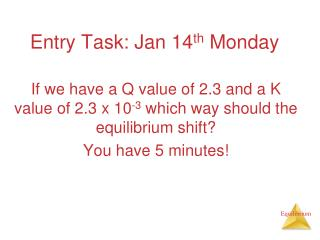 Entry Task: Jan 14 th  Monday