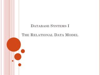 Database Systems I  The Relational Data Model