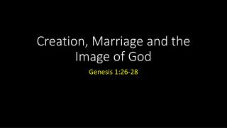 Creation, Marriage and the Image of God
