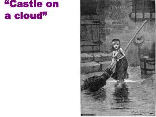 """""""Castle on  a cloud"""""""