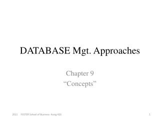 DATABASE Mgt. Approaches