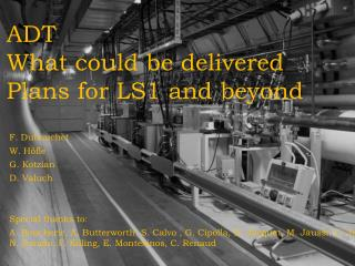 ADT  What  could be  delivered Plans  for  LS1 and beyond