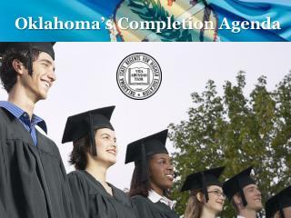 Oklahoma's  Completion  Agenda