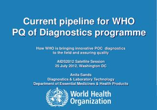 Current pipeline for WHO  PQ of Diagnostics programme