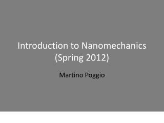 Introduction to  Nanomechanics (Spring 2012)