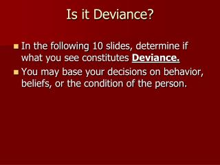 Is it Deviance?