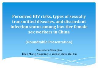 Presenters: Shan Qiao,  Chen Zhang, Xiaoming Li,  Yuejiao  Zhou, Wei Liu