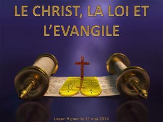 LE CHRIST, LA LOI ET L'EVANGILE