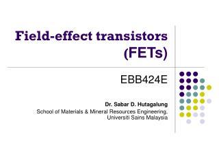 Field-effect transistors FETs