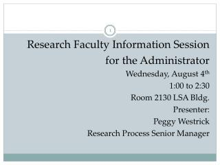 Research Faculty Information Session for the Administrator Wednesday, August 4 th 1:00 to 2:30