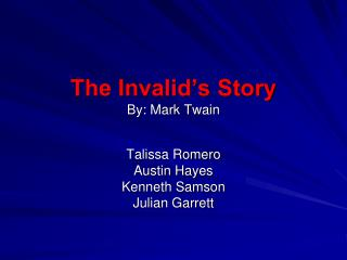 The Invalid�s Story By: Mark Twain