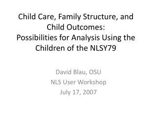 David  Blau , OSU NLS User Workshop July 17, 2007
