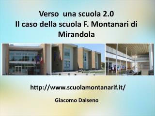Verso  una scuola 2.0  Il caso della scuola F. Montanari di Mirandola