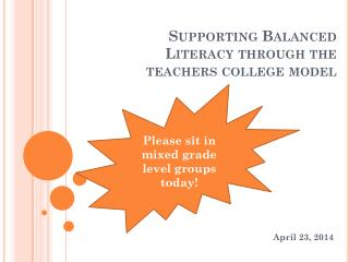 Supporting Balanced Literacy through the teachers college model