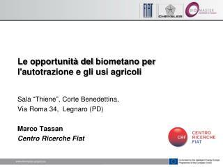 Le opportunit� del  biometano  per l'autotrazione e gli usi agricoli