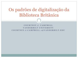 Os padrões de digitalização da Biblioteca Britânica