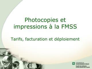 Photocopies et impressions à la FMSS Tarifs, facturation et déploiement