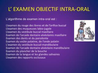 L' EXAMEN OBJECTIF INTRA-ORAL