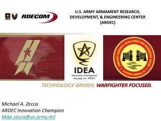 U.S. ARMY ARMAMENT RESEARCH, DEVELOPMENT, & ENGINEERING CENTER (ARDEC)