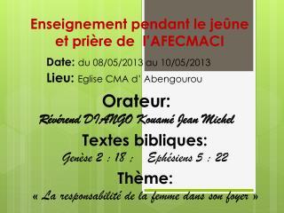 Enseignement  pendant  le jeûne et prière de   l'AFECMACI