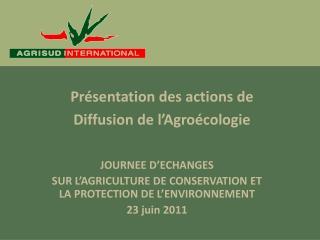 JOURNEE D'ECHANGES SUR L'AGRICULTURE DE CONSERVATION ET LA PROTECTION DE L'ENVIRONNEMENT
