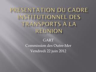 Présentation du cadre institutionnel des transports à La Réunion