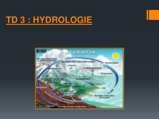 TD 3 : HYDROLOGIE