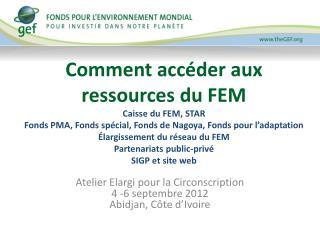 Atelier Elargi pour la Circonscription 4 -6 septembre 2012 Abidjan, Côte d'Ivoire