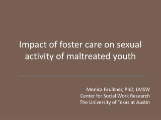 Impact of foster care on sexual activity of maltreated youth