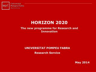 HORIZON 2020 The new  programme for  Research  and  Innovation