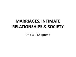 MARRIAGES, INTIMATE RELATIONSHIPS & SOCIETY