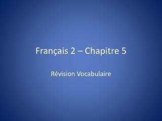 Français 2 – Chapitre 5