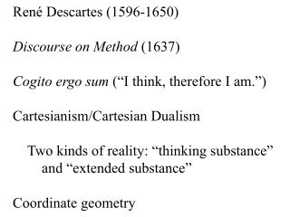 René  Descartes ( 1596-1650) Discourse on  Method  ( 1637)