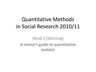 Quantitative Methods  in Social Research 2010/11