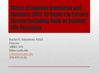 Rachel E. Eikenberry M.Ed. Director ARKU 634 Ethics.uark.edu reikenbe@uark.edu 479-575-5170