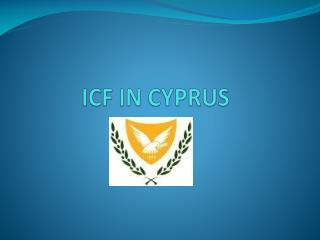 ICF IN CYPRUS