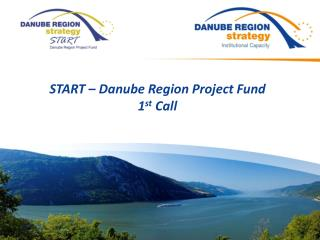 START – Danube Region Project  Fund 1 st Call