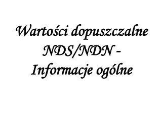 Wartości dopuszczalne NDS/NDN - Informacje ogólne