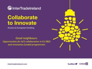 Good neighbours:  Opportunities for N/S collaboration in EU R&D and Innovation funded programmes