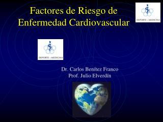 Factores de Riesgo de Enfermedad Cardiovascular