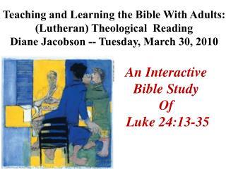 An Interactive  Bible  Study  Of Luke  24:13-35