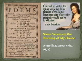 Some Verses on the Burning of My House Anne  Bradstreet (1612-1672)