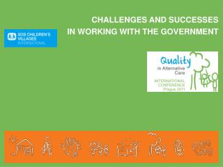 CHALLENGES AND SUCCESSES IN WORKING WITH THE GOVERNMENT