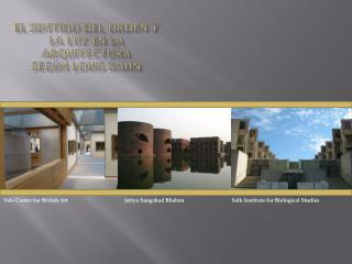 El Sentido del Orden y La Luz en la arquitectura Según  louis kahn